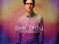 Album Review: Dan Croll – 'Sweet Disarray'